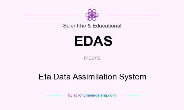 What does EDAS mean? It stands for Eta Data Assimilation System