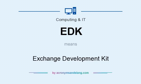 What does EDK mean? It stands for Exchange Development Kit