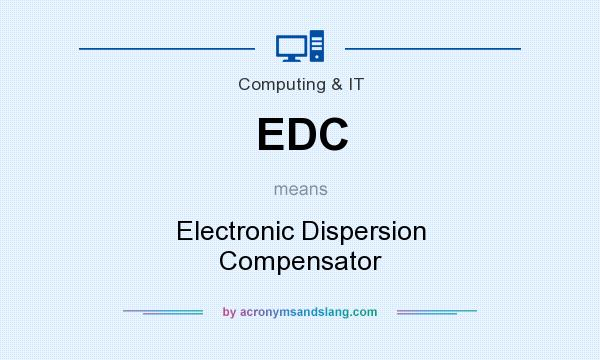 What does EDC mean? It stands for Electronic Dispersion Compensator