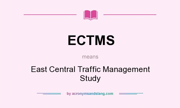 What does ECTMS mean? It stands for East Central Traffic Management Study