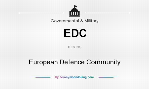 What does EDC mean? It stands for European Defence Community