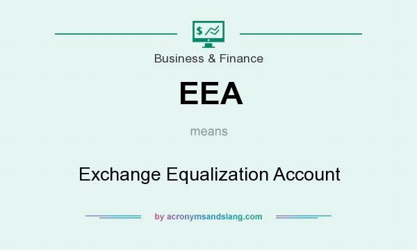 What does EEA mean? It stands for Exchange Equalization Account