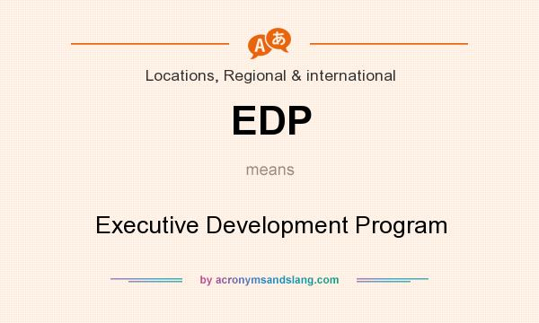 What does EDP mean? It stands for Executive Development Program