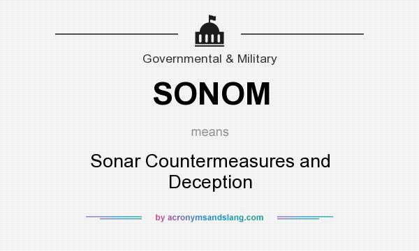 What does SONOM mean? It stands for Sonar Countermeasures and Deception