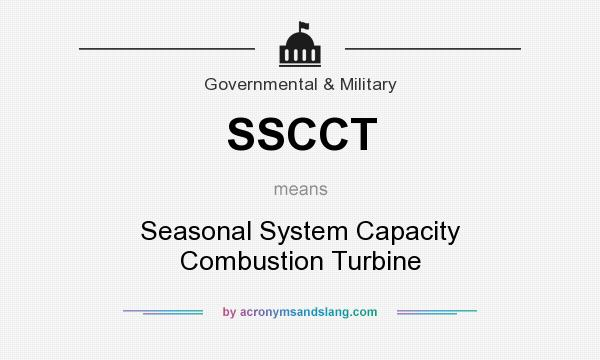 What does SSCCT mean? It stands for Seasonal System Capacity Combustion Turbine
