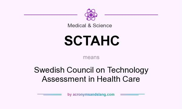 What does SCTAHC mean? It stands for Swedish Council on Technology Assessment in Health Care