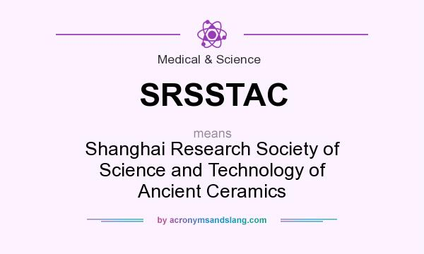 What does SRSSTAC mean? It stands for Shanghai Research Society of Science and Technology of Ancient Ceramics