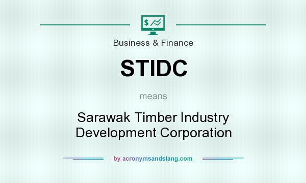 Stidc Sarawak Timber Industry Development Corporation In Business Finance By Acronymsandslang Com