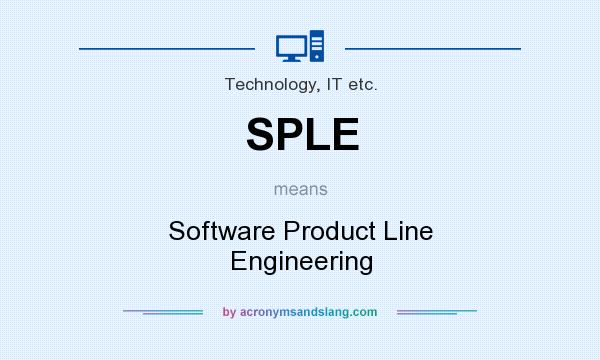 What does SPLE mean? It stands for Software Product Line Engineering
