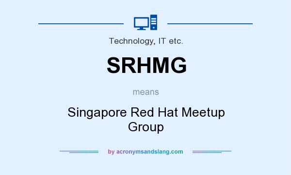 What does SRHMG mean? It stands for Singapore Red Hat Meetup Group