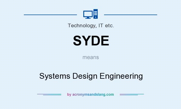 What Does Syde Mean Definition Of Syde Syde Stands For Systems Design Engineering By Acronymsandslang Com