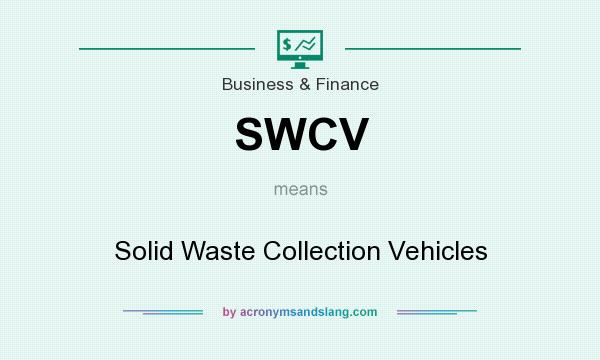 What does SWCV mean? It stands for Solid Waste Collection Vehicles