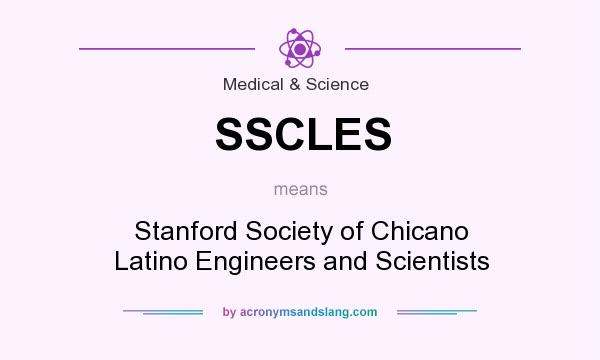 What does SSCLES mean? It stands for Stanford Society of Chicano Latino Engineers and Scientists