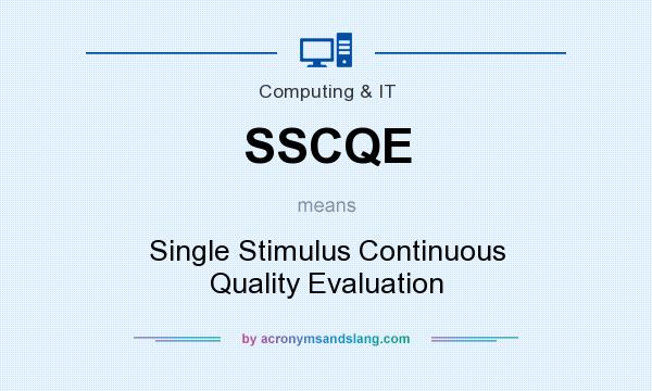 What does SSCQE mean? It stands for Single Stimulus Continuous Quality Evaluation