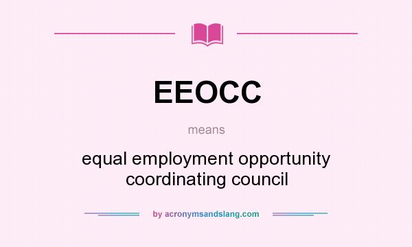 What does EEOCC mean? It stands for equal employment opportunity coordinating council