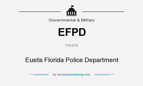 What does EFPD mean? It stands for Eustis Florida Police Department