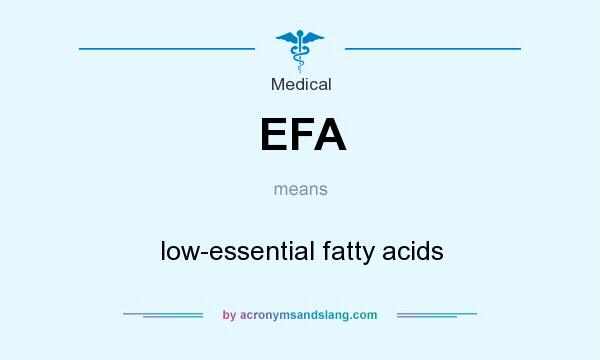 What does EFA mean? It stands for low-essential fatty acids