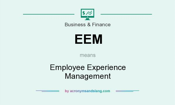 What does EEM mean? It stands for Employee Experience Management