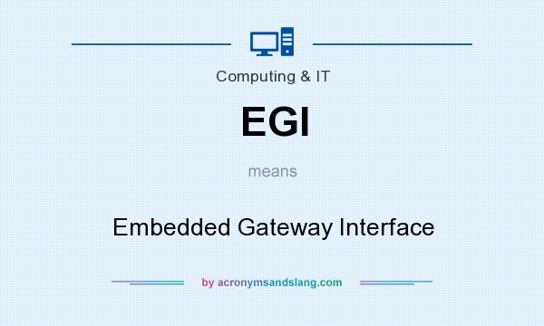 What does EGI mean? It stands for Embedded Gateway Interface