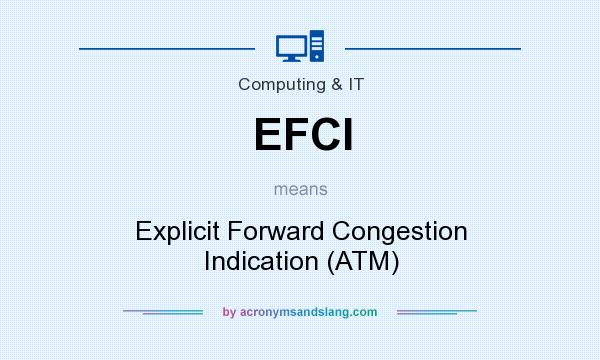 What does EFCI mean? It stands for Explicit Forward Congestion Indication (ATM)