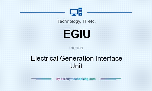 What does EGIU mean? It stands for Electrical Generation Interface Unit