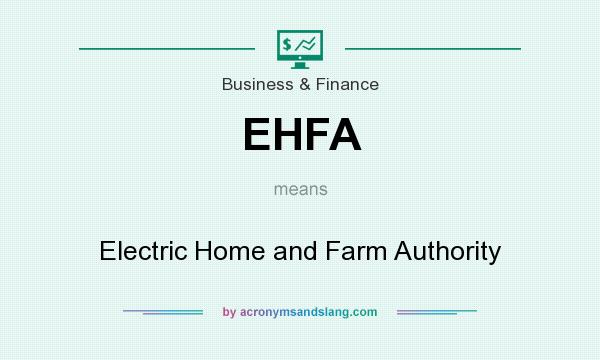 What does EHFA mean? It stands for Electric Home and Farm Authority