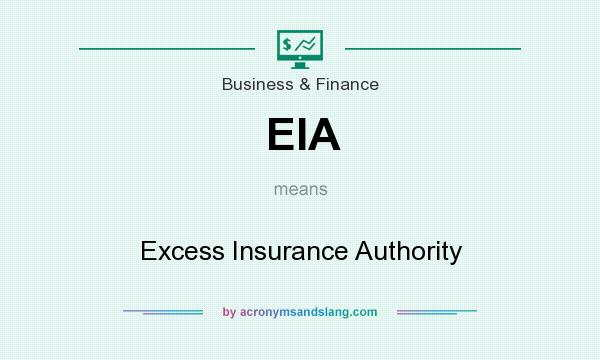 What does EIA mean? It stands for Excess Insurance Authority