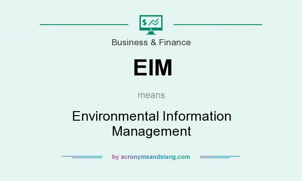 What does EIM mean? It stands for Environmental Information Management