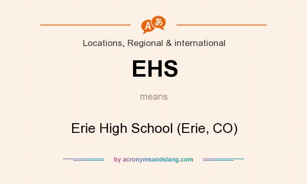 What does EHS mean? It stands for Erie High School (Erie, CO)