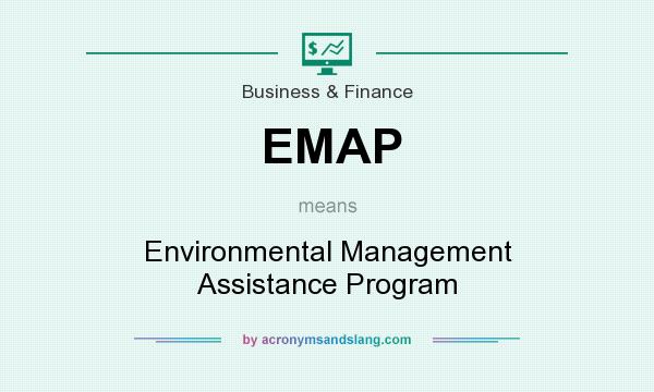 What does EMAP mean? It stands for Environmental Management Assistance Program