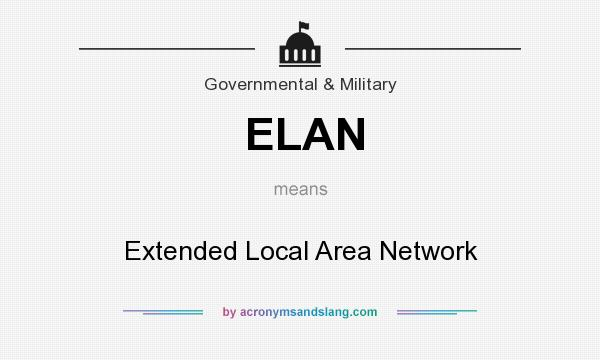 What does ELAN mean? It stands for Extended Local Area Network