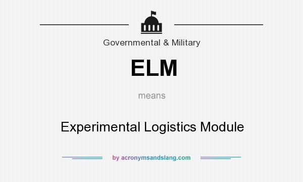 What does ELM mean? It stands for Experimental Logistics Module