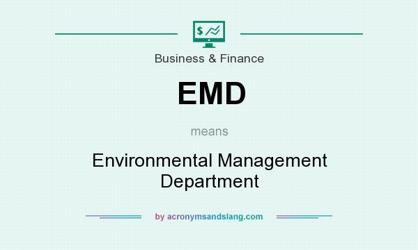 What does EMD mean? It stands for Environmental Management Department