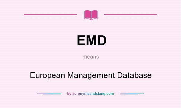What does EMD mean? It stands for European Management Database