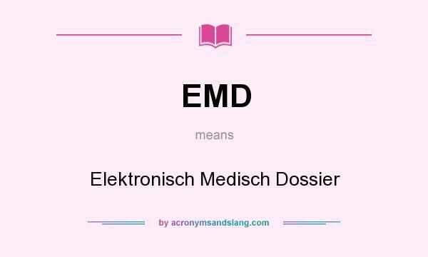 What does EMD mean? It stands for Elektronisch Medisch Dossier
