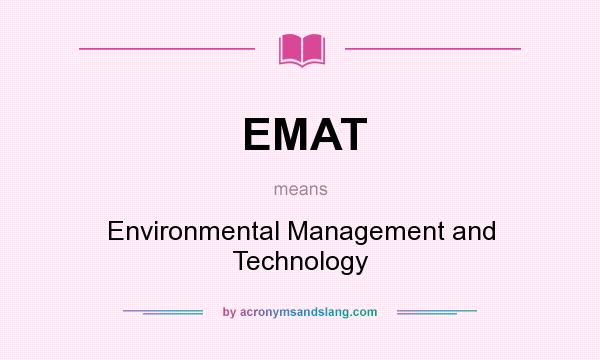 EMAT - Environmental Management and Technology in Undefined