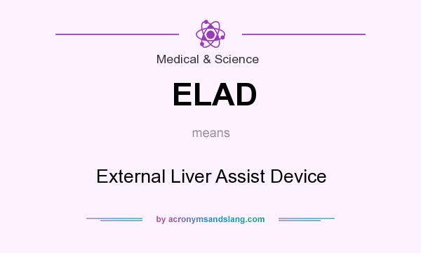 What does ELAD mean? It stands for External Liver Assist Device
