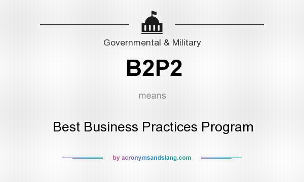What does B2P2 mean? It stands for Best Business Practices Program