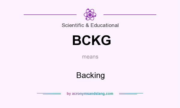 What does BCKG mean? It stands for Backing