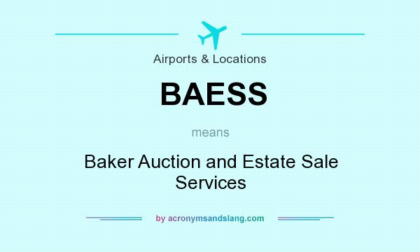 What does BAESS mean? It stands for Baker Auction and Estate Sale Services