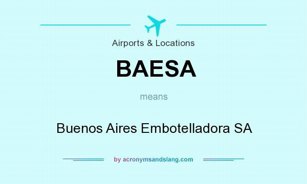 What does BAESA mean? It stands for Buenos Aires Embotelladora SA