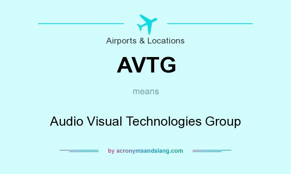 What does AVTG mean? It stands for Audio Visual Technologies Group