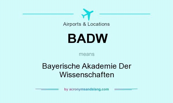 What does BADW mean? It stands for Bayerische Akademie Der Wissenschaften