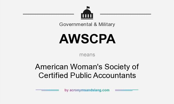What does AWSCPA mean? It stands for American Woman`s Society of Certified Public Accountants