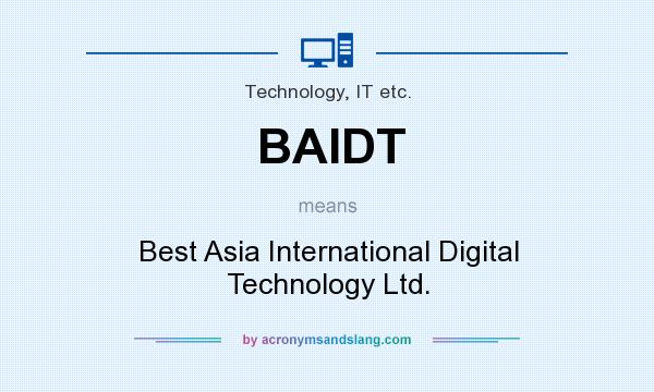 What does BAIDT mean? It stands for Best Asia International Digital Technology Ltd.