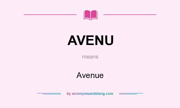 What does AVENU mean? It stands for Avenue
