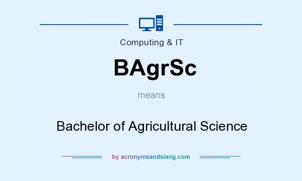 What does BAgrSc mean? It stands for Bachelor of Agricultural Science