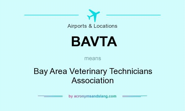 What does BAVTA mean? It stands for Bay Area Veterinary Technicians Association