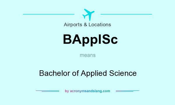 What does BApplSc mean? It stands for Bachelor of Applied Science