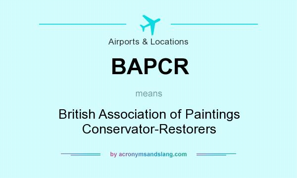 What does BAPCR mean? It stands for British Association of Paintings Conservator-Restorers